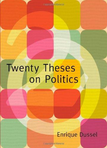 Twenty Theses on Politics (Latin America in Translation)
