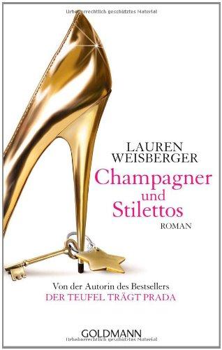 Lauren Weisberger: Champagner und Stilettos
