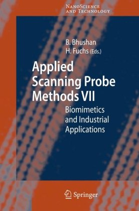 Applied Scanning Probe Methods Vii: Biomimetics And Industrial Applications (Nanoscience And Technology) (V. 7)