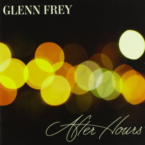 GLENN FREY - After Hours [deluxe Edition] - Zortam Music