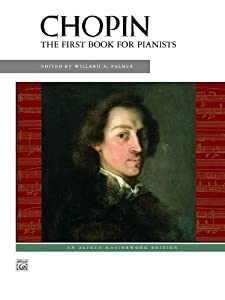 Chopin -- First Book for Pianists (Alfred Masterwork Editions) from Alfred Publishing Co., Inc.
