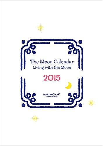 2015ムーンカレンダー Living with the Moon 〜 新月に願いを〜
