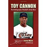 Toy Cannon: The Autobiography of Baseball's Jimmy Wynn ~ Bill Mccurdy