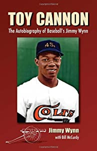 Toy Cannon: The Autobiography of Baseball's Jimmy Wynn: Jimmy Wynn, Bill McCurdy: 9780786458561: Amazon.com: Gateway