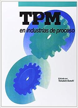 TPM en industrias de proceso (Spanish Edition): Tokutaro Suzuki