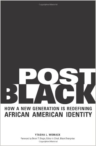 Post Black : HowA New Generation Is Redefining African American Identity