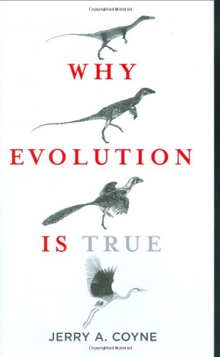 Why Evolution Is True: Jerry A. Coyne: 9780670020539: Amazon.com: Books