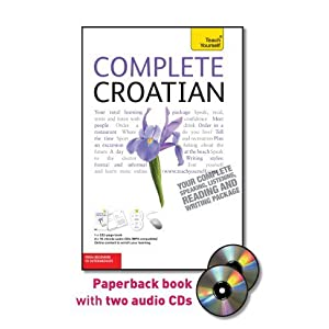 Complete Croatian with Two Audio CDs: A Teach Yourself Guide (TY: Language Guides)