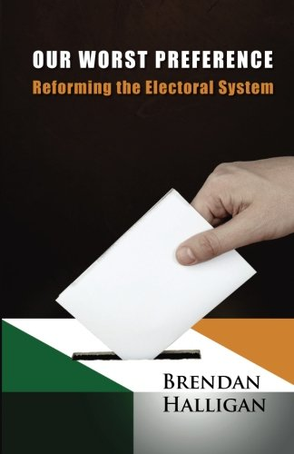 Our Worst Preference: Reforming the Electoral System