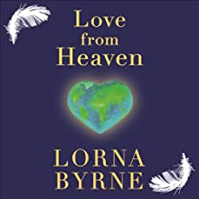 Love from Heaven (       UNABRIDGED) by Lorna Byrne Narrated by Aoife McMahon