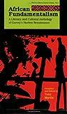 African Fundamentalism: A Literary and Cultural Anthology of Garvey's Harlem Renaissance