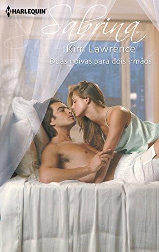 Kim Lawrence - Duas noivas para dois irmãos (Sabrina) (Portuguese Edition)