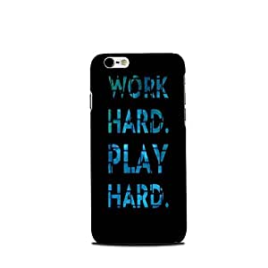 Mikzy Play Hard Work Hard Printed Designer Back Cover Case for Iphone 6/6S