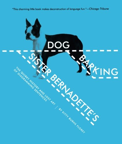 Sister Bernadette's Barking Dog: The Quirky History and Lost Art of Diagramming Sentences (Diagramming Sentences Workbook compare prices)
