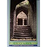 Life and Society in the West: Antiquity and the Middle Ages (0155507265) by Constance Brittain Bouchard
