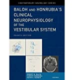 img - for [(Baloh and Honrubia's Clinical Neurophysiology of the Vestibular System)] [Author: Robert W. Baloh] published on (December, 2010) book / textbook / text book