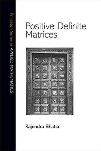 Positive Definite Matrices (Princeton Series in Applied Mathematics)