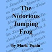 The Notorious Jumping Frog of Calavaras County | [Mark Twain]