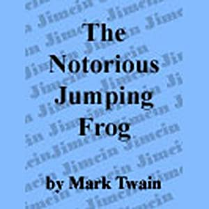 The Notorious Jumping Frog of Calavaras County Audiobook