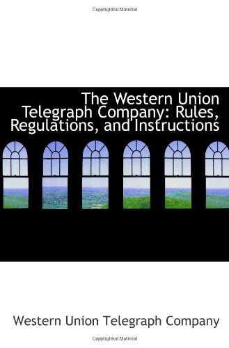 the-western-union-telegraph-company-rules-regulations-and-instructions
