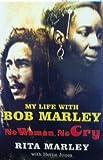 No Woman, No Cry: My Life with Bob Marley