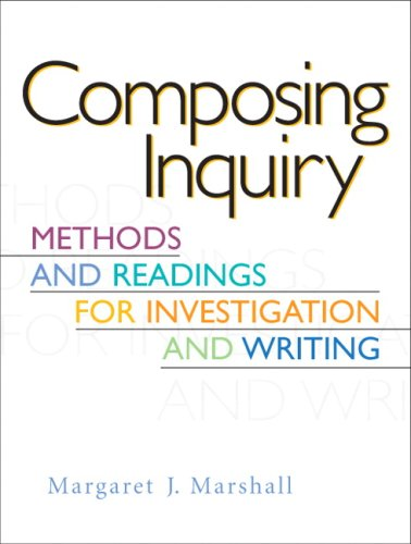 Composing Inquiry: Methods and Readings for Investigation and Writing Value Package (includes MyCompLab NEW Student Acce