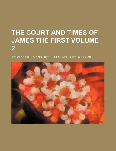 The court and times of James the First Volume 2