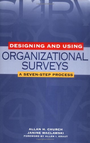 Designing and Using Organizational Surveys: A Seven-Step...