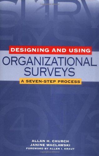 Designing and Using Organizational Surveys: A Seven-Step...