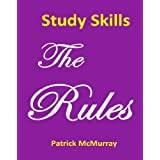 Study Skills The Rules: Top Students' Very Short Guide to Exam Success at School and Universityby Patrick McMurray