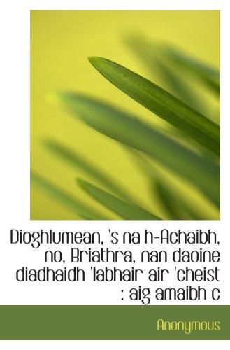 Dioghlumean, 's na h-Achaibh, no, Briathra, nan daoine diadhaidh 'labhair air 'cheist : aig amaibh c