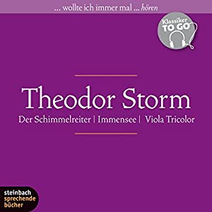 Immensee / Der Schimmelreiter / Viola Tricolor (Klassiker to go) Hörbuch