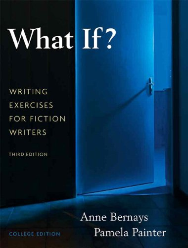 What If?  Writing Exercises for Fiction Writers (3rd...