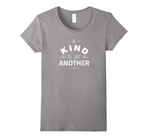 [Women's Proud Be Kind To One Another T-shirt - Kindness Gift XL Slate] (Creative One Of A Kind Costumes)