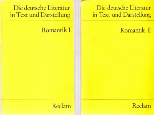Die deutsche Literatur. Ein Abriß in Text und Darstellung, Bd 8 und Bd 9: Romantik I (3150096294) und Romantik 2 (3150096332), 2 Bände