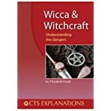 Wicca and Witchcraft: Understanding the Dangersby Elizabeth Dodd