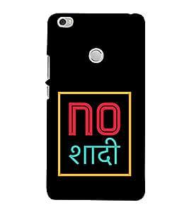 No Shaadi 3D Hard Polycarbonate Designer Back Case Cover for Xiaomi Mi Max
