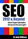 SEO 2012 & Beyond :: Search engine optimization will never be the same again