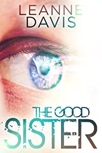 (FREE on 7/3) The Good Sister by Leanne Davis - http://eBooksHabit.com