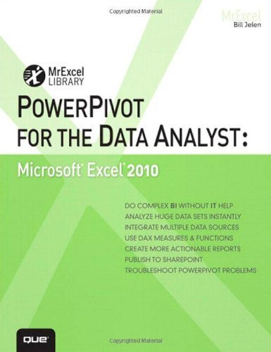 PowerPivot for the Data Analyst: Microsoft Excel 2010 (MrExcel Library) 1st edition