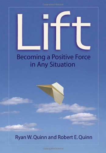 Lift: Becoming a Positive Force in Any Situation