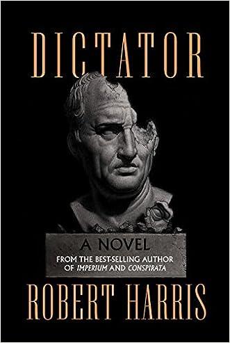 Dictator: A novel (Ancient Rome Trilogy)