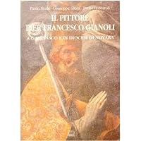 Il pittore Pier Francesco Gianoli a Grignasco e in diocesi di Novara (Segni)