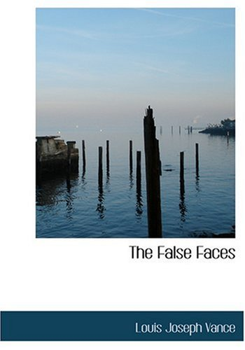 The False Faces (Large Print Edition)