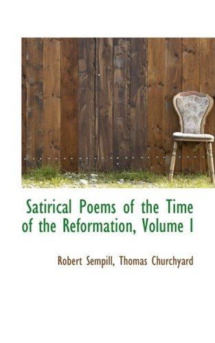 Satirical Poems of the Time of the Reformation, Volume I