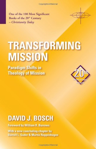 Transforming Mission: Paradign Shifts in Theology of Mission (American Society of Missiology), David J. Bosch