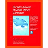 Plunkett's Almanac of Middle Market Companies 2009: Middle Market Research, Statistics &Leading; Companies: Middle Market Research, Statistics &Leading; Companies