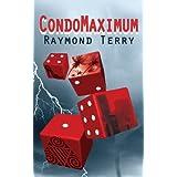 CondoMAXimum ~ Raymond Terry