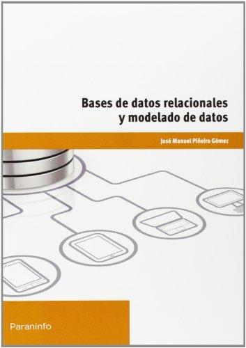 Bases De Datos Relacionales Y Modelado De Datos (Informatica (paraninfo))