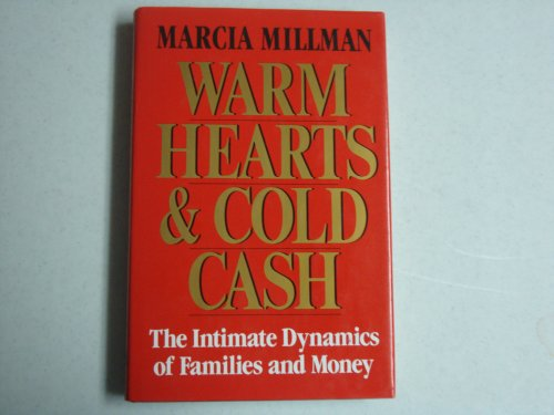 Warm Hearts and Cold Cash: The Intimate Dynamics of Families and Money
